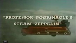 Professor Poopsnagle's Steam Zeppelin