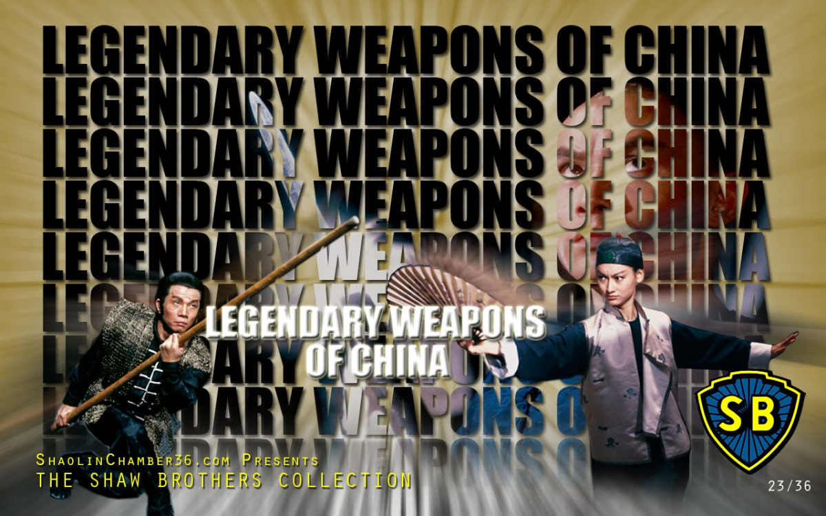 Cult Movie Essentials: Legendary Weapons of China (1982)