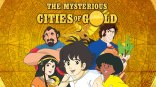 The Mysterious Cities of Gold