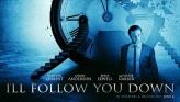 ill-follow-you-down